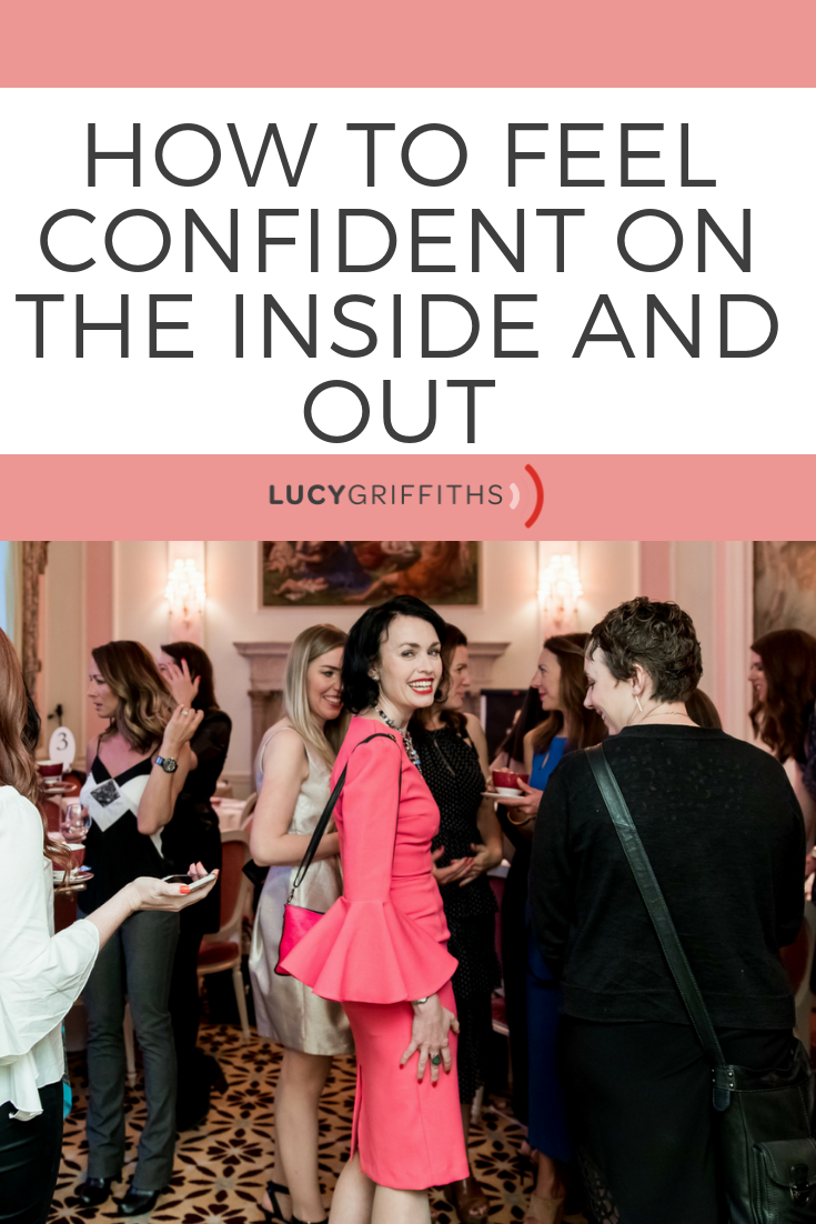 HOW TO FEEL CONFIDENT ON THE INSIDE AND OUT