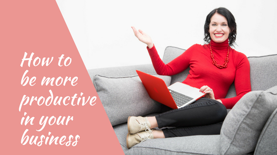 How to be more productive in your business