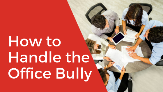 How to Handle the Office Bully