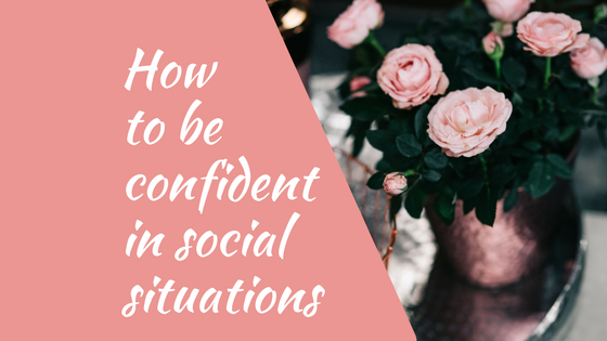 3 Ways to feel confident and overcome social anxiety!