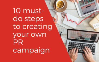 10 must-do steps to creating your own PR campaign