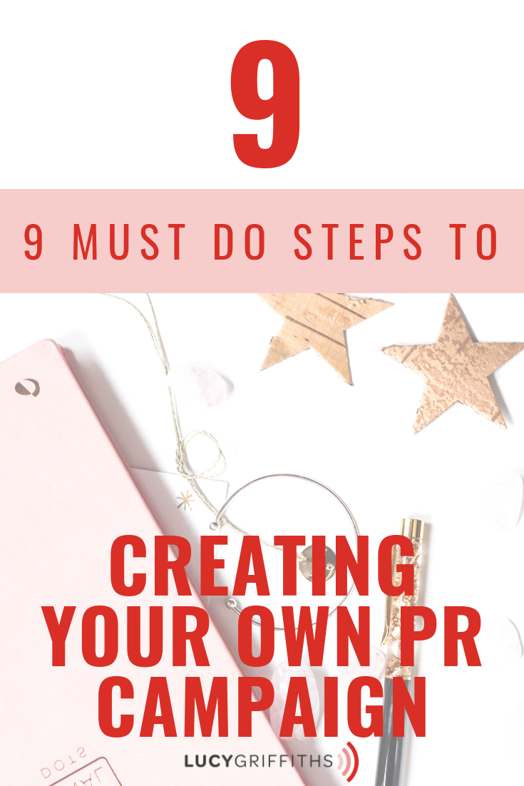 9 must-do steps to creating your own PR campaign 1