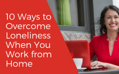 10 Ways to Overcome Loneliness When You Work from Home