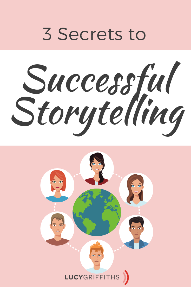 3 secrets to successful storytelling?