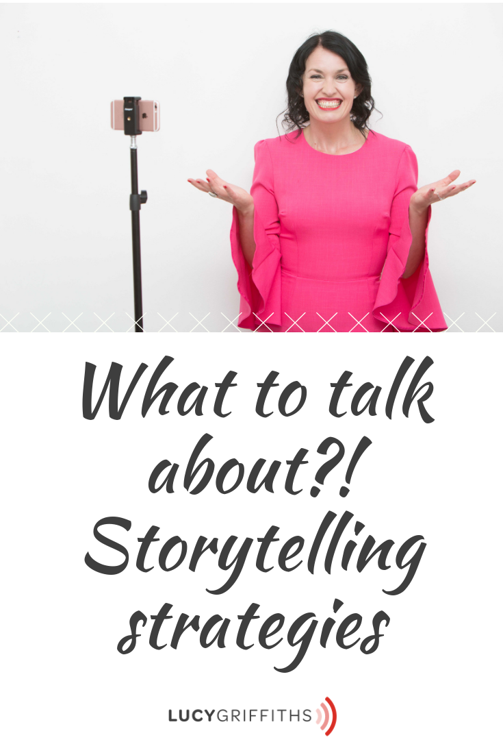 What to talk about? Storytelling strategies