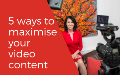 5 Easy Steps to Maximise Your Video Content