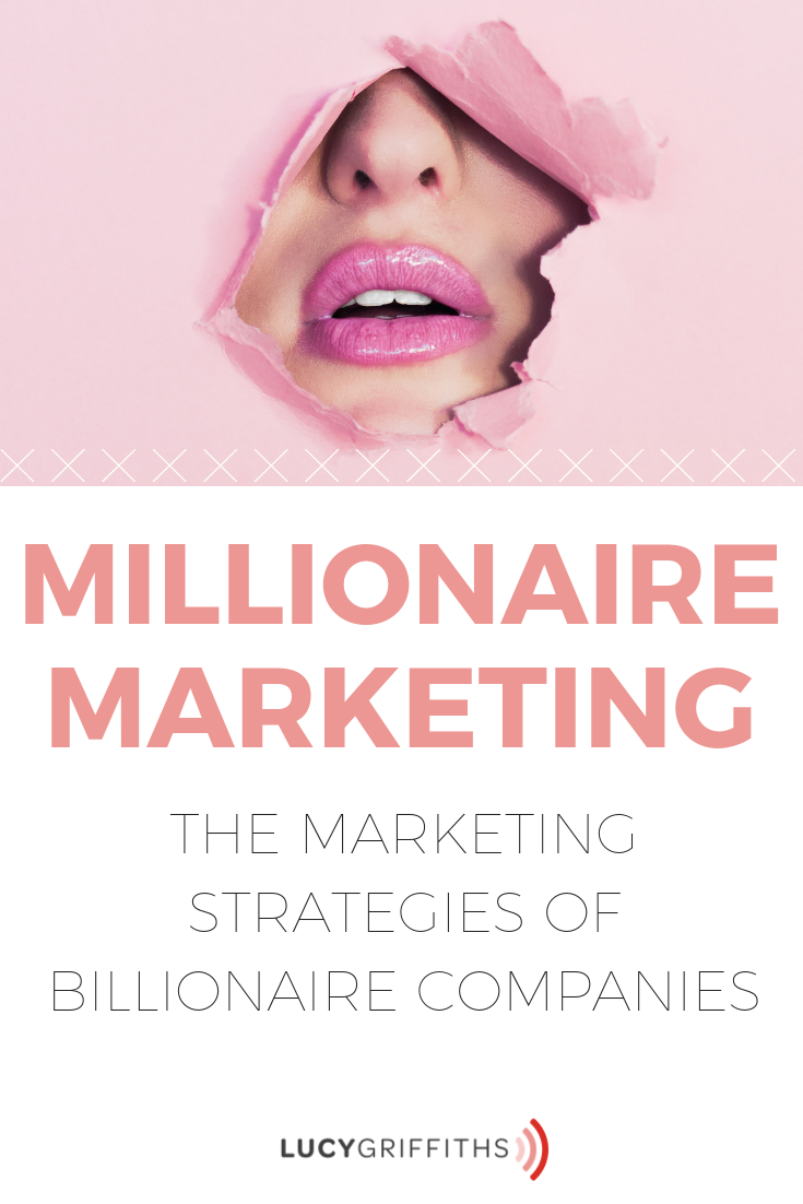 Millionaire Marketing – the marketing strategies of billionaire companies 6