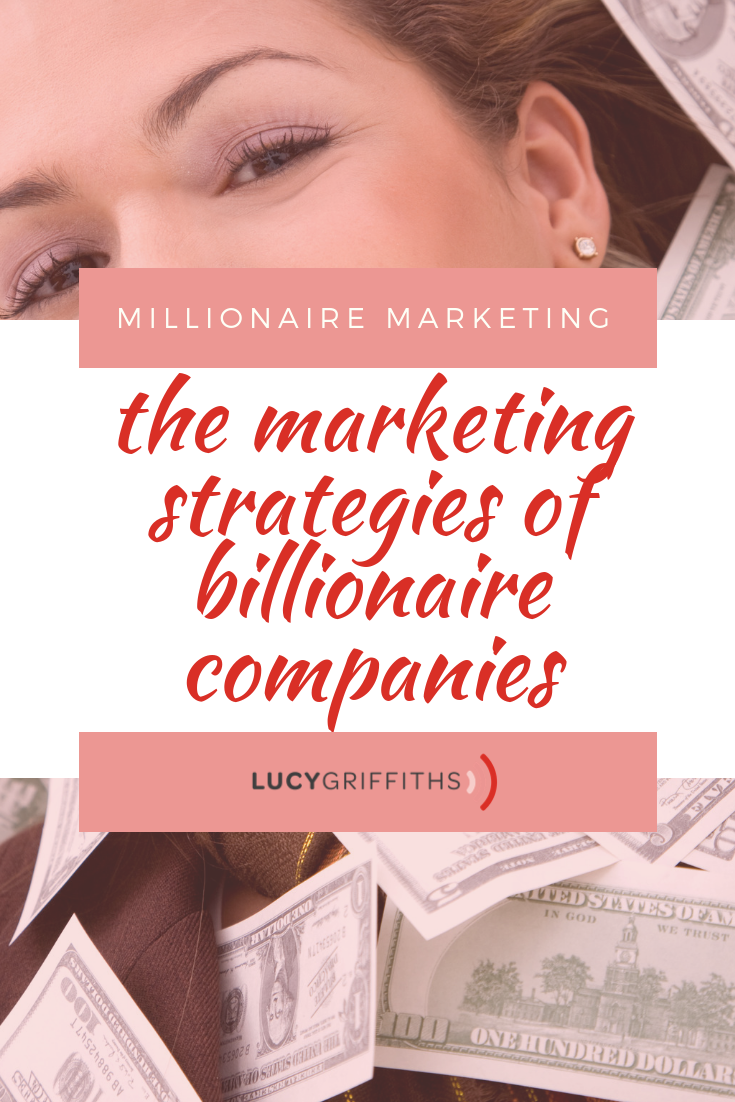 Millionaire Marketing – the marketing strategies of billionaire companies 3