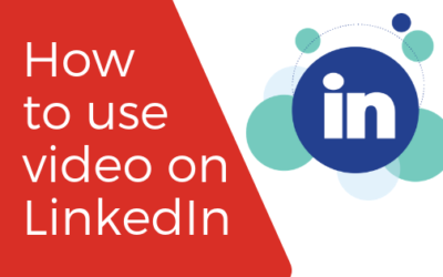 How to use video on LinkedIn