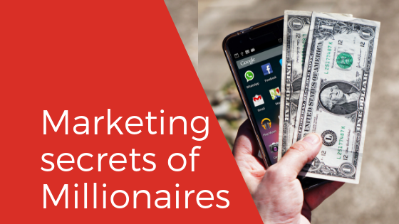 Millionaire Marketing – the marketing strategies of billionaire companies
