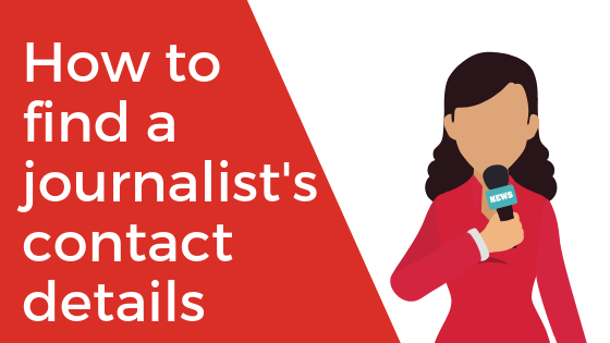HOW TO FIND A JOURNALISTS' CONTACT DETAILS