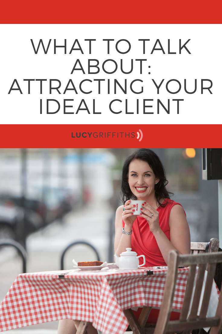 What to Talk About_ Attracting Your Ideal Client