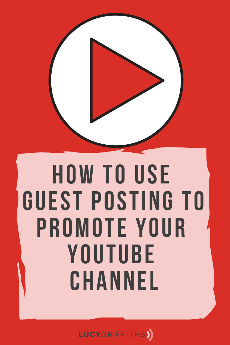 How to use guest posting to promote your youtube channel