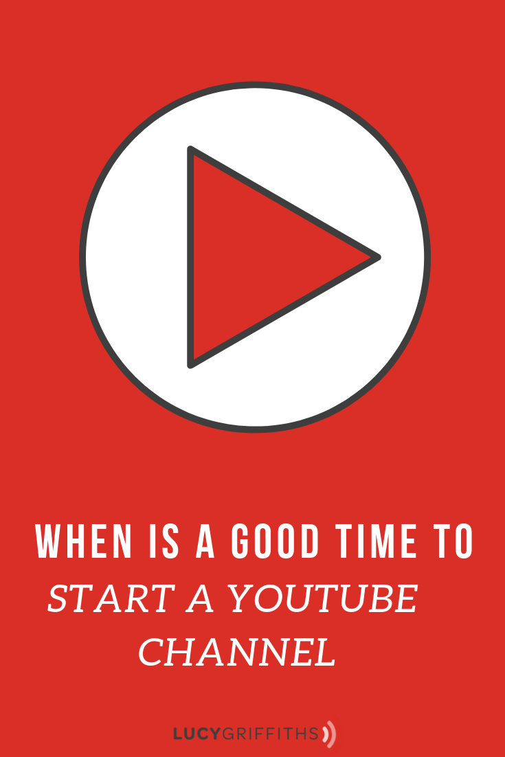 When is a Good Time to Start a Youtube Channel