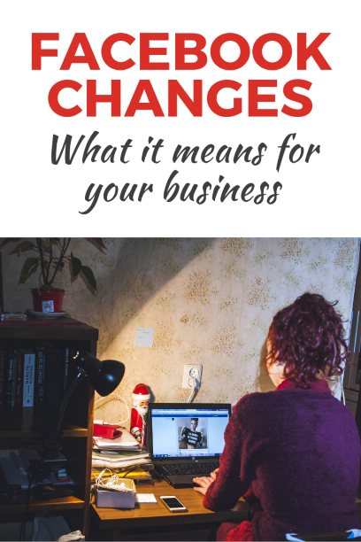 Facebook is changing and here's what you need to know for your business (5)