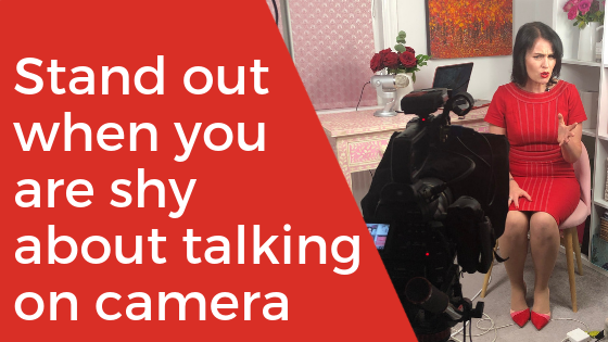 How can you stand out when you're shy about talking on camera