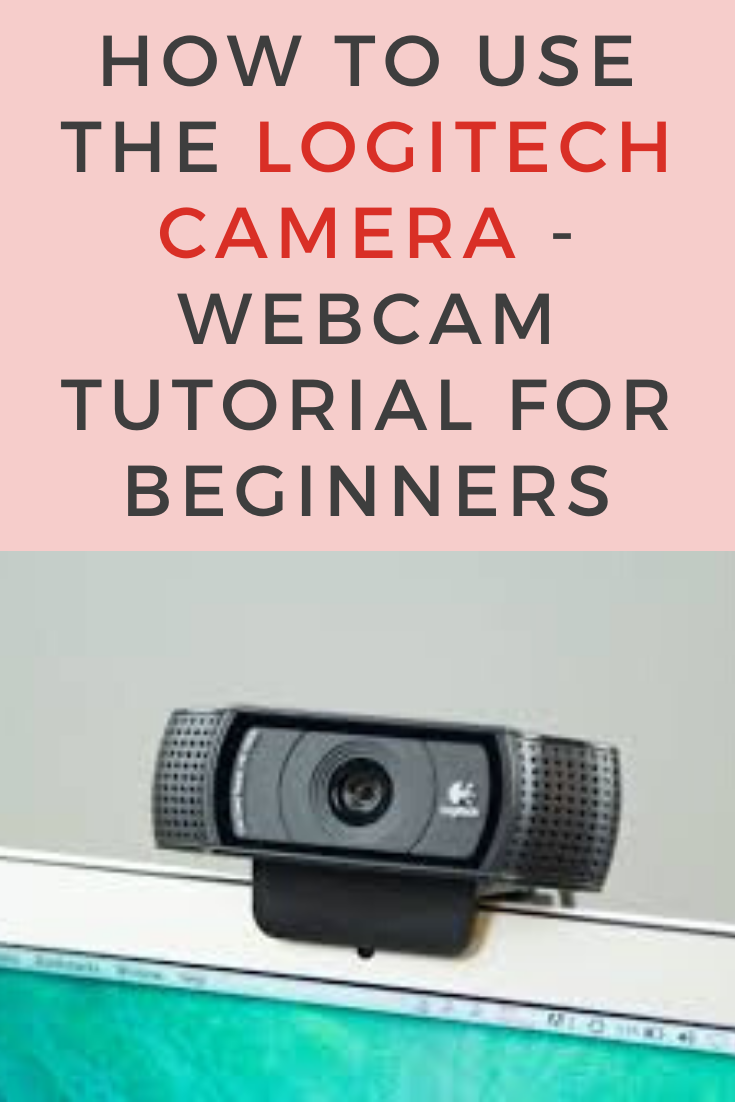 use The Logitech Camera