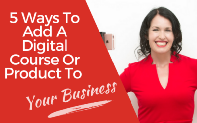 [Video] 5 Ways To Add A Digital Course Or Product To Your Business