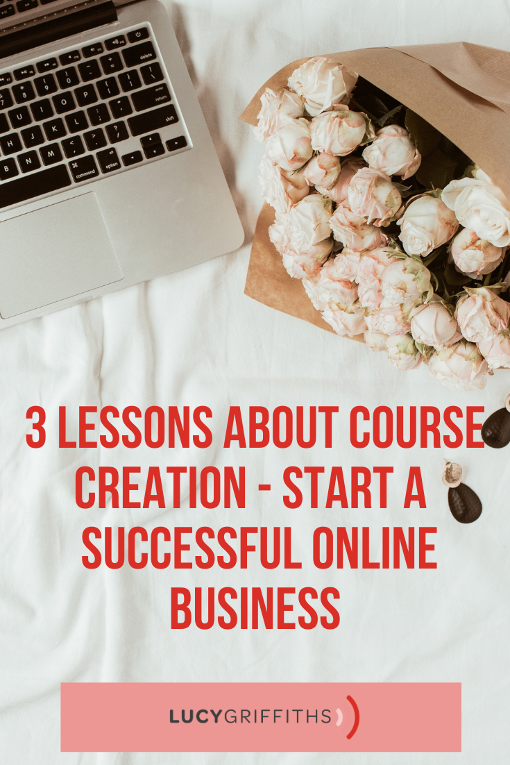 3 Lessons About Course Creation - Start a Widely Successful Online Business