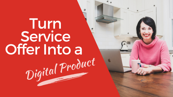 How to turn a Service Offer into a Digital Product and Scale your Business