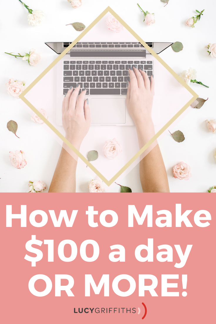 How to Make $100 / day OR MORE!