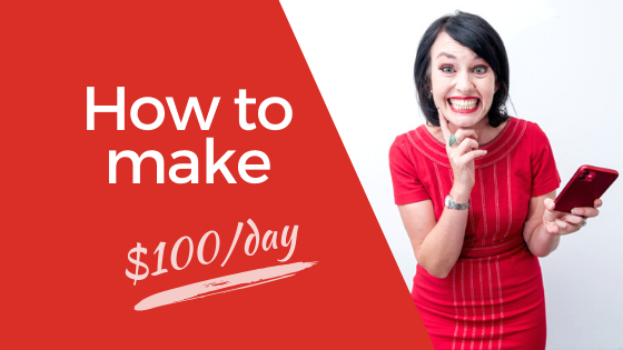 How to Make $100/day OR MORE!