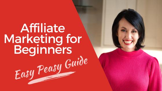 Affiliate Marketing for Beginners - Easy Peasy Guide