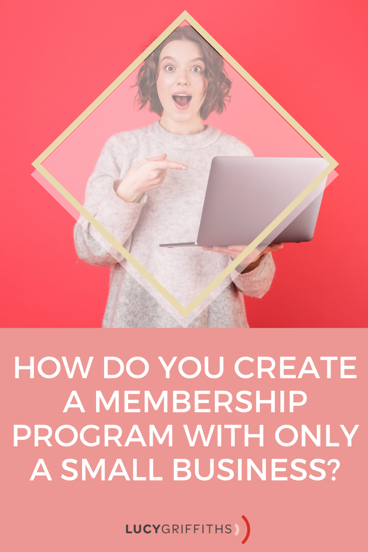 How Do You Structure and Create a Membership Program with only a Small business?