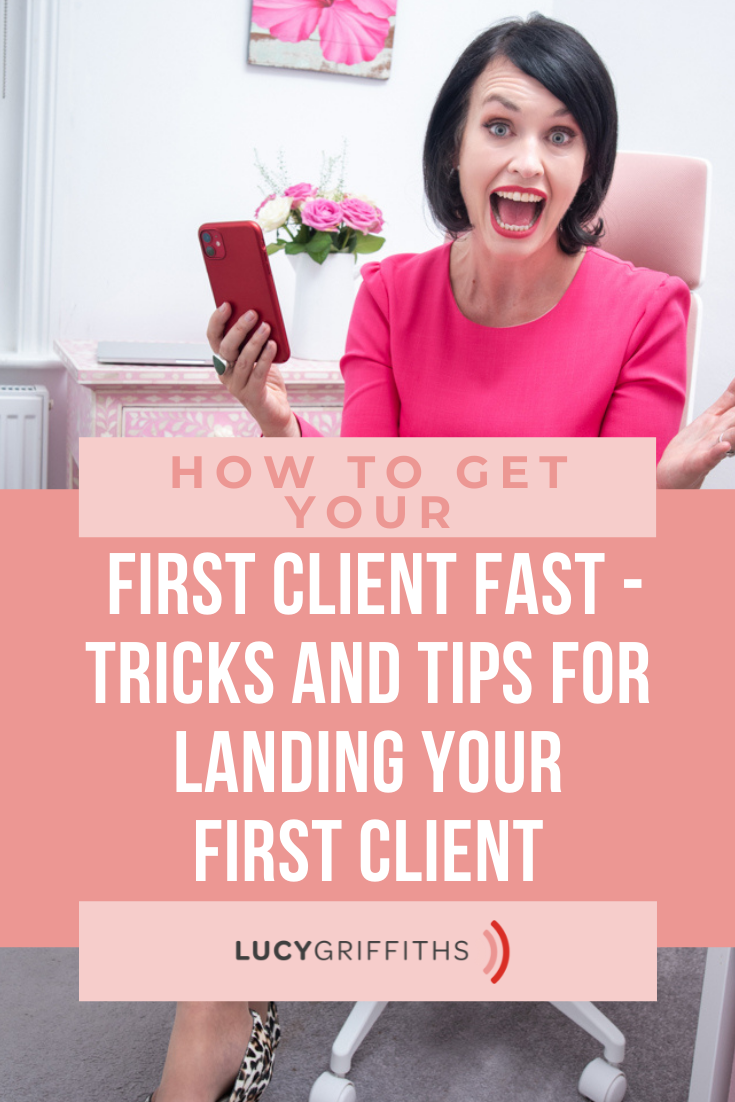 How to get your first client FAST - Tricks and Tips for Landing Your First Client
