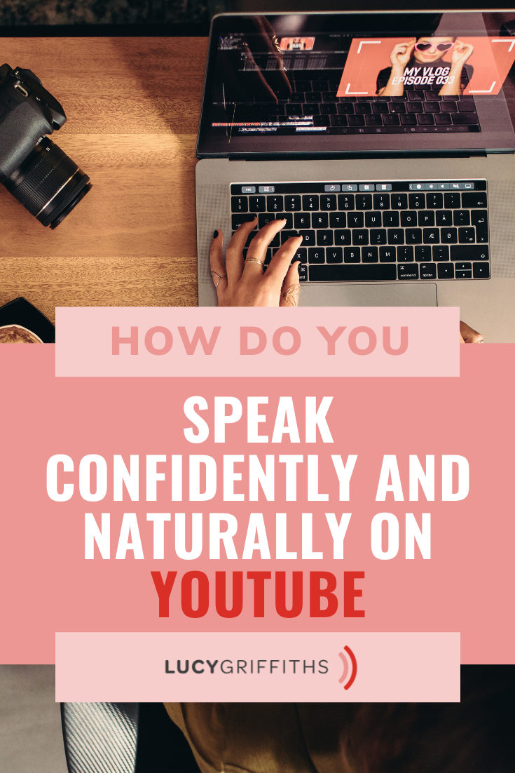 How Do you Speak Confidently and Naturally on YouTube