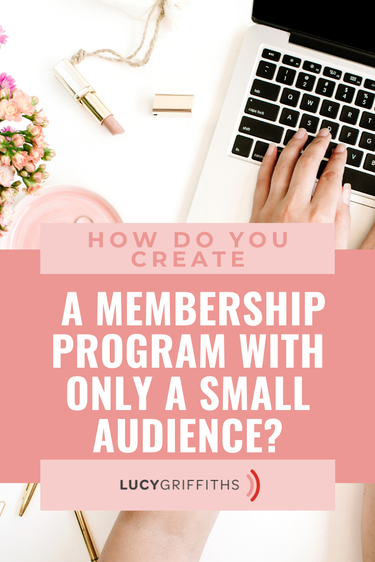How Do You Structure and Create a Successful Membership Program with only a Small Audience
